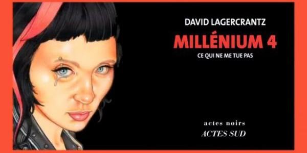 Millenium: David Lagercrantz a-t-il tué une seconde fois Stieg Larsson ?