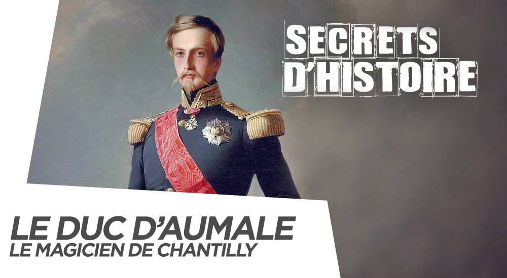 Chantilly_-secrets-d-histoire-le-duc-d-aumale-le-magicien-de-chantilly_pf