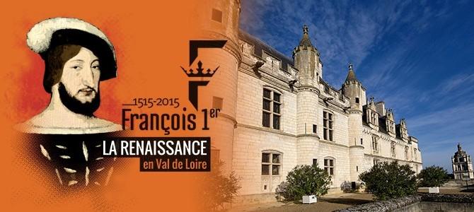 Le Val de Loire célèbre Francois 1er ! (2/5)